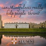 image of a Cambridge College with 'can mindfulness really help people thrive' written