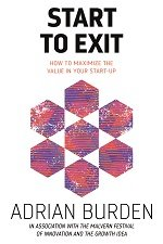 Start to Exit: How to maximize the value in your start-up