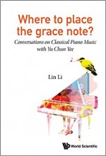 Where to Place the Grace Note? Conversations on Classical Piano Music with Yu Chun Yee