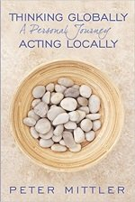 Thinking Globally Acting Locally: A Personal Journey