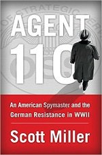 Agent 110, An American Spymaster and the German Resistance in WWII