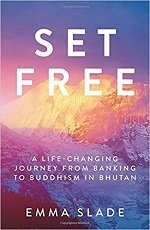 Set Free; From Banking to Buddhism in Bhutan