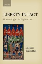 Liberty Intact Human Rights in English Law