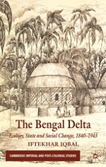The Bengal Delta. Ecology, State and Social Change 1840-1943