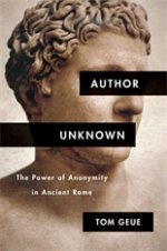 Author Unknown: The Power of Anonymity in Ancient Rome
