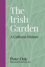 The Irish Garden: A Cultural History