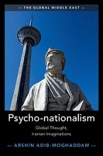 Psycho-nationalism: Global Thought, Iranian Imaginations (The Global Middle East)