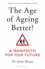 The Age of Ageing Better? A Manifesto For Our Future
