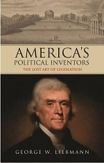 America's Political Inventors: The Lost Art of Legislation