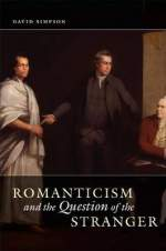 romanticism and the question of the stranger cover