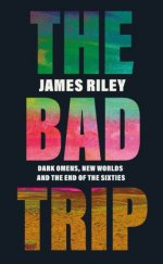 The Bad Trip: Dark Omens, New Worlds and the End of the Sixties