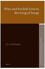 Wise and Foolish Love in the Song of Songs