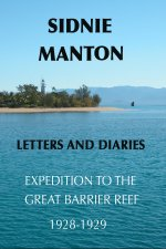 Sidnie Manton; Letters and Diaries Expedition to the Great Barrier Reef 1928-1929