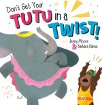 Don't Get Your Tutu in a Twist cover
