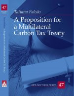 A Proposition for a Multilateral Carbon Tax Treaty
