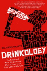 Drinkology. The Science of What We Drink and What It Does to Us, from Milks to Martinis