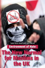 Environment Of Hate The New Normal For Muslims In The Uk Alumni
