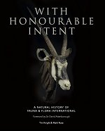 With Honourable Intent - A Natural History of Fauna & Flora International