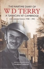 The wartime diary of WD Terry a 'Safrican' at Cambridge, with selected letters 1938 – 1941