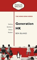 Generation HK: Seeking Identity in China's Shadow