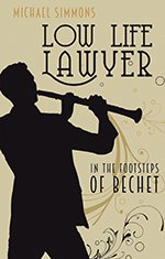 Low Life Lawyer: in the footsteps of Bechet