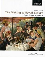 The Making of Social Theory: Order, Reason, and Desire (Second Edition)