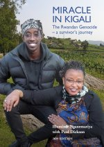 Miracle in Kigali, The Rwandan Genocide - a survivor's journey 2019 edition