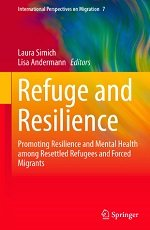 Refuge and Resilience: Promoting Resilience and Mental Health Among Refugees and Forced Migrants