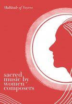 Sacred Music by Women Composers Volume 1: SATB Anthems
