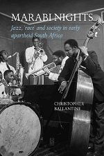 Marabi nights: Jazz, 'race' and society in early apartheid South Africa