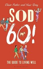 Sod 60! The Guide to Living Well