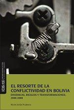 El resorte de la conflictividad en Bolivia: Dinámicas, riesgos y transformaciones, 2000-2008