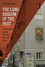 The Long Shadow of the Past: Contemporary Austrian Literature, Film, and Culture