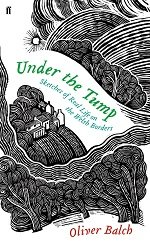 Under the Tump: Sketches of Real Life in the Welsh Borders