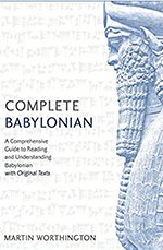 Complete Babylonian: A Comprehensive Guide to Reading and Understanding Babylonian, with Original Texts (Teach Yourself)