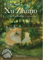 Xu Zhimo in Cambridge − life and poetry