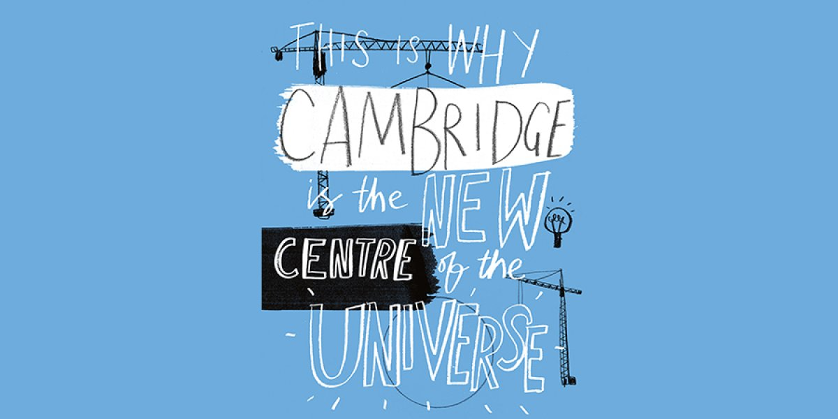 This is why Cambridge is the new centre of the universe