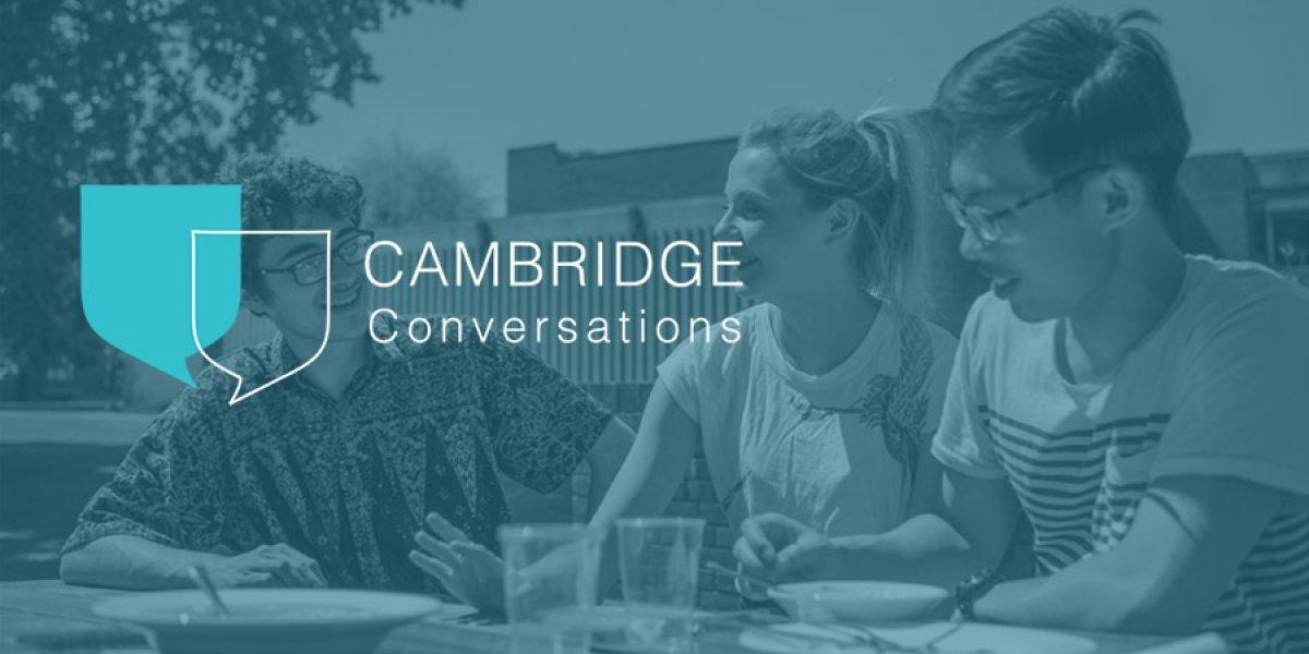 Cambridge Conversations - Student Support Initiative