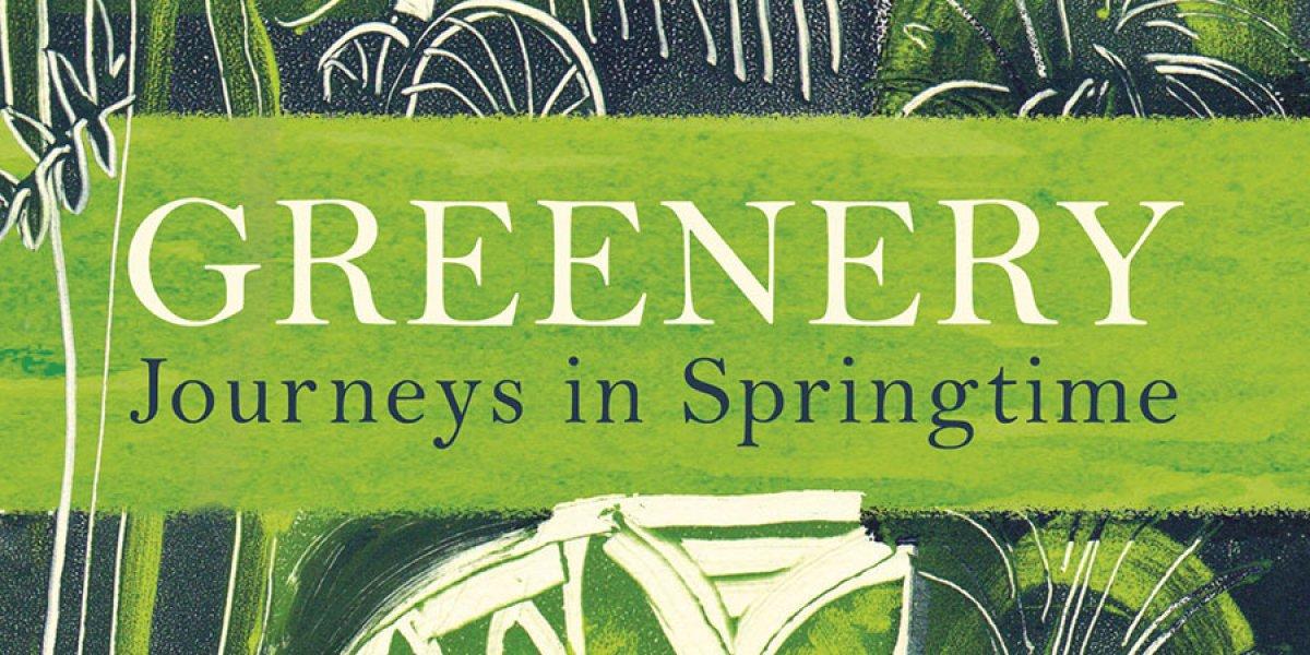 Greenery: Journeys in Springtime